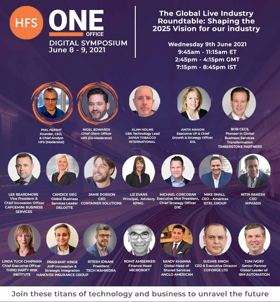 If you thought Day 1 was awesome, Day 2 of the HFS OneOffice Symposium is here! Join us for the LIVE FREE BROADCAST of The Global Live Industry Roundtable