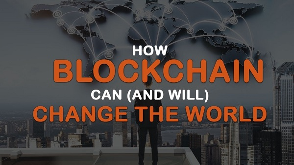 How blockchain will change the world in many more ways than you realize. It's cataclysmic