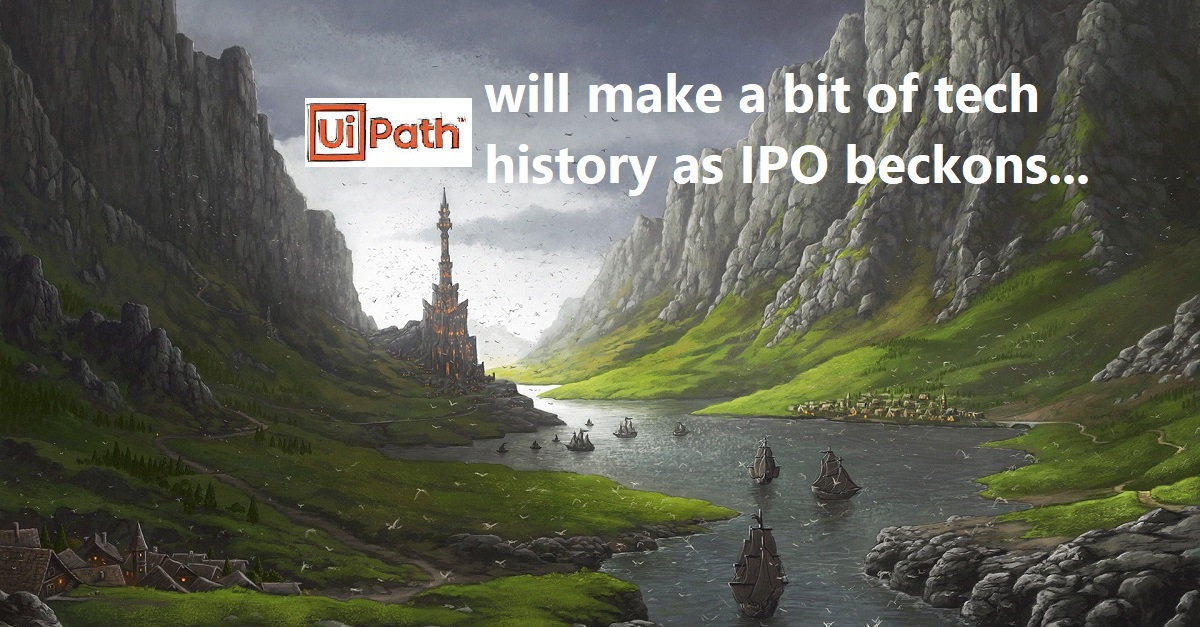 UiPath will finally find its true path as IPO beckons. Now can its leadership develop some humility to embrace this incredible opportunity?