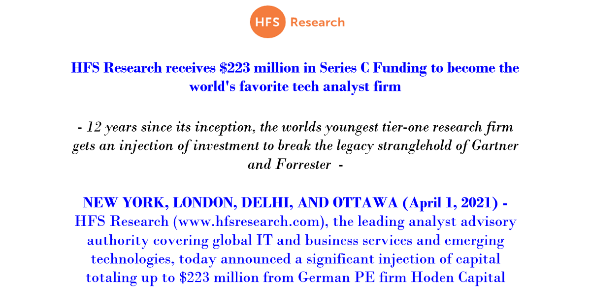 HfS Research receives $223 million in Series C Funding to become the world's favorite tech analyst firm