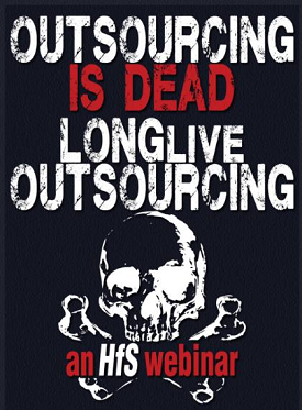 "Replay of ""Outsourcing is DEAD! Long Live Outsourcing..."""